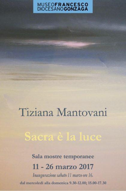 Tiziana Mantovani. Sacra è la luce